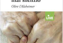 Photo of 'Il silenzio non è mai silenzio, oltre l'Alzheimer': a Bagnoli la presentazione del volume firmato da Carla Ciamarra